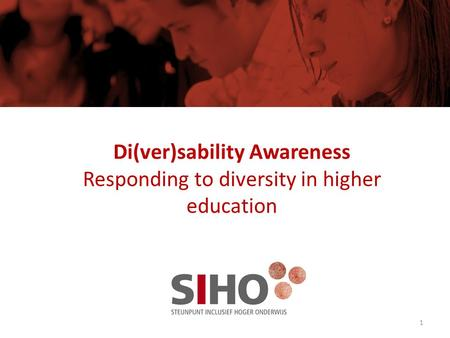 Di(ver)sability Awareness Responding to diversity in higher education 1.