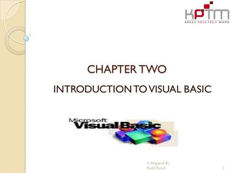 CHAPTER TWO INTRODUCTION TO VISUAL BASIC © Prepared By: Razif Razali 1.
