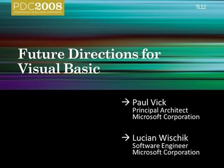  Paul Vick Principal Architect Microsoft Corporation  Lucian Wischik Software Engineer Microsoft Corporation.