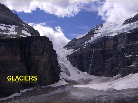  A glacier is a thick mass of ice, composed of compacted and recrystallized snow that forms over thousands of years.  Glacier only flow or move over.
