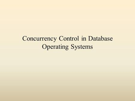 Concurrency Control in Database Operating Systems.
