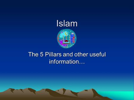 Islam The 5 Pillars and other useful information….