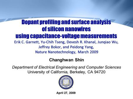 Dopant profiling and surface analysis of silicon nanowires using capacitance-voltage measurements Erik C. Garnett, Yu-Chih Tseng, Devesh R. Khanal, Junqiao.