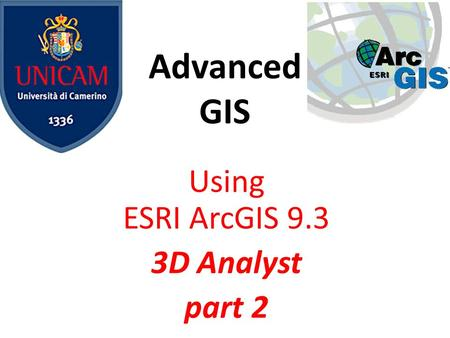 Advanced GIS Using ESRI ArcGIS 9.3 3D Analyst part 2.