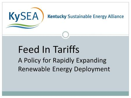 Feed In Tariffs A Policy for Rapidly Expanding Renewable Energy Deployment.