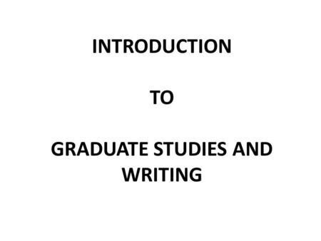 INTRODUCTION TO GRADUATE STUDIES AND WRITING. Mailing List Subscription Post