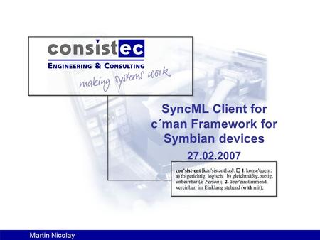 Martin Nicolay SyncML Client for c´man Framework for Symbian devices 27.02.2007.