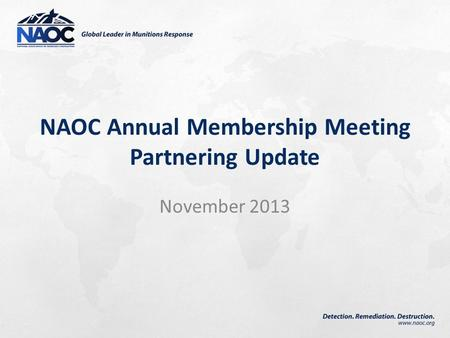 NAOC Annual Membership Meeting Partnering Update November 2013.