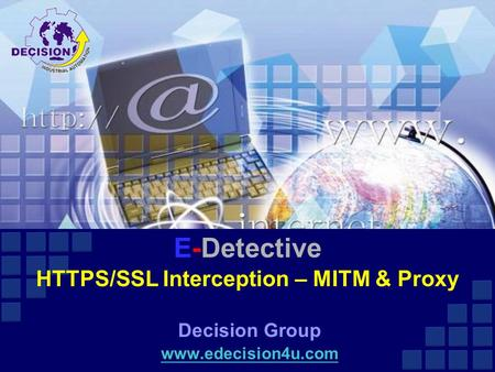 E-Detective HTTPS/SSL Interception – MITM & Proxy Decision Group