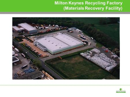 Milton Keynes Recycling Factory (Materials Recovery Facility)