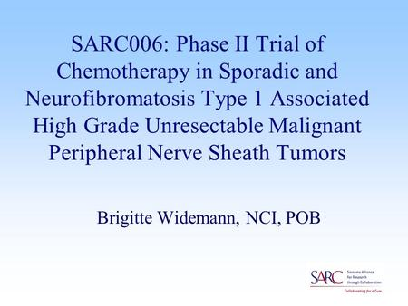 SARC006: Phase II Trial of Chemotherapy in Sporadic and Neurofibromatosis Type 1 Associated High Grade Unresectable Malignant Peripheral Nerve Sheath Tumors.