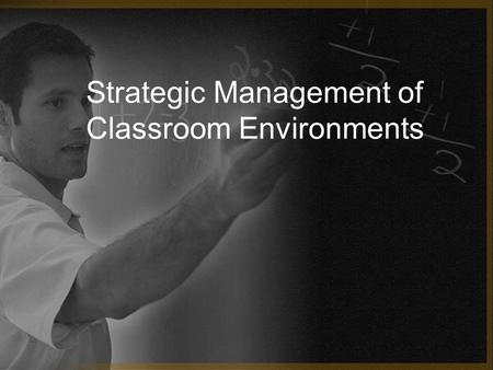 Strategic Management of Classroom Environments. The Ohio State University Classroom Management System Classroom Readiness Committee Senior Associate Registrar.
