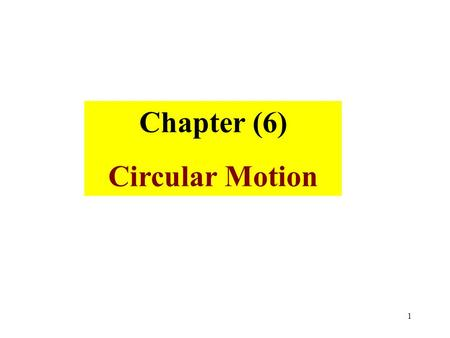 1 Chapter (6) Circular Motion. 2 Consider an object moving at constant speed in a circle. The direction of motion is changing, so the velocity is changing.