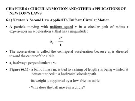 CHAPTER 6 : CIRCULAR MOTION AND OTHER APPLICATIONS OF NEWTON'S LAWS