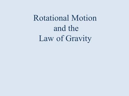Rotational Motion and the Law of Gravity.  = angle from 0 r = radius of circle s = arc length (in radians)  = (in radians)