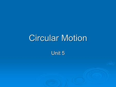 Circular Motion Unit 5. An axis is the straight line around which rotation takes place. When an object turns about an internal axis- that is, an axis.