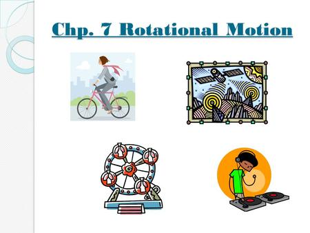 Chp. 7 Rotational Motion. Rotational Motion When an object spins or moves about an axis of rotation it has rotational motion. Ɵ Ɵ = S = angular displacement.