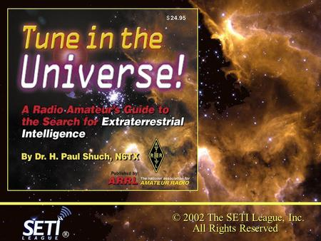 © 2002 The SETI League, Inc. All Rights Reserved 