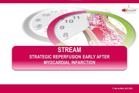 F. Van de Werf, ACC 2013 STREAM STRATEGIC REPERFUSION EARLY AFTER MYOCARDIAL INFARCTION.