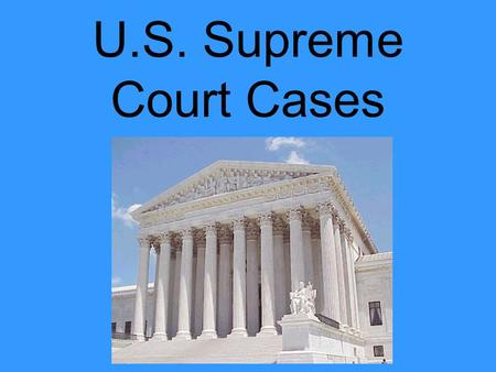 U.S. Supreme Court Cases. Marbury v Madison 1803 Established judicial review— allowing for the court to rule on whether or not a law is allowed by the.