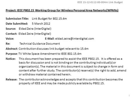 Project: IEEE P802.15 Working Group for Wireless Personal Area Networks(WPANs) Submission Title: Link Budget for 802.15.4m Date Submitted: 5 March 2012.