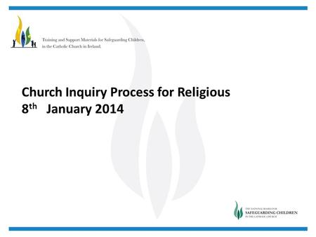 Church Inquiry Process for Religious 8 th January 2014.