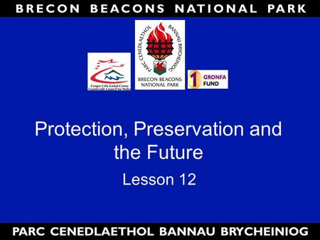 Protection, Preservation and the Future Lesson 12.