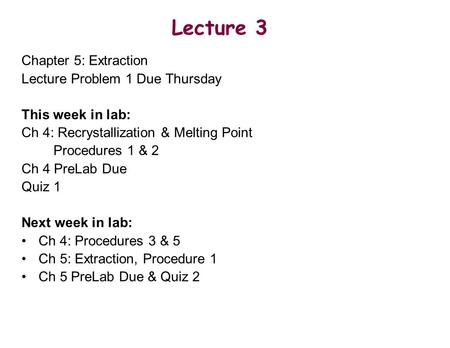 Lecture 3 Chapter 5: Extraction Lecture Problem 1 Due Thursday