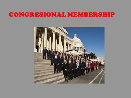CONGRESIONAL MEMBERSHIP. 1-Explain how the US Congress is a bicameral legislature? It is made up of two houses:
