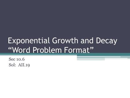 "Exponential Growth and Decay ""Word Problem Format"""