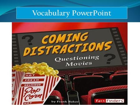 Vocabulary PowerPoint. entertaining Going to a movie has been a fun and entertaining pastime for generations.