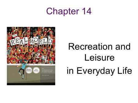 Chapter 14 Recreation and Leisure in Everyday Life.