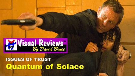 ISSUES OF TRUST Quantum of Solace
