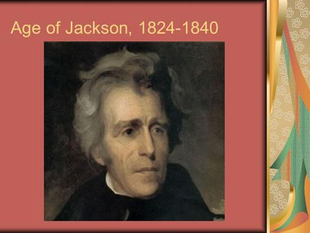 Age of Jackson, 1824-1840. Rise of a Democratic Society 1830s America American Plan Men & women from all classes sitting at common tables, stagecoaches,