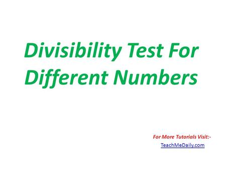 Divisibility Test For Different Numbers