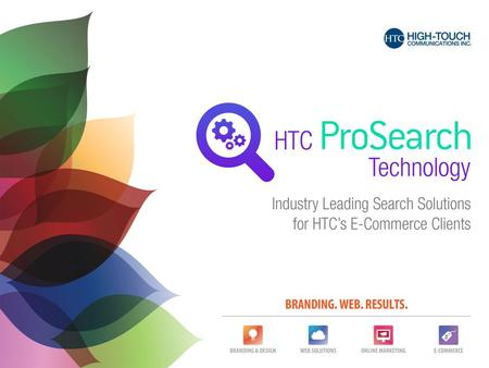 HTC ProSearch Technology demonstrates HTC's ability to develop industry-leading e-commerce technology and online business solutions for high-volume transactional.
