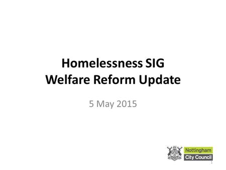 1 Homelessness SIG Welfare Reform Update 5 May 2015.