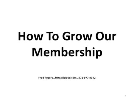 How To Grow Our Membership Fred 1.
