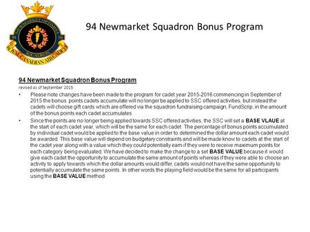 94 Newmarket Squadron Bonus Program revised as of September 2015 Please note changes have been made to the program for cadet year 2015-2016 commencing.