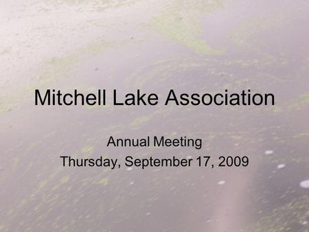 Mitchell Lake Association Annual Meeting Thursday, September 17, 2009.