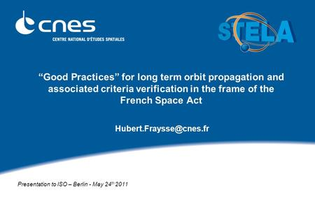 """Good Practices"" for long term orbit propagation and associated criteria verification in the frame of the French Space Act Presentation."