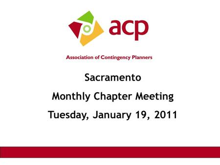 Sacramento Monthly Chapter Meeting Tuesday, January 19, 2011.