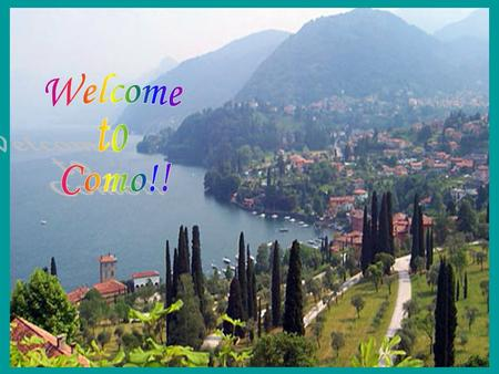 Como is a city in Lombardy, 45 kilometres north of Milan, situated at the southern tip of the south-west arm of Lake Como. Its proximity to Lake Como.