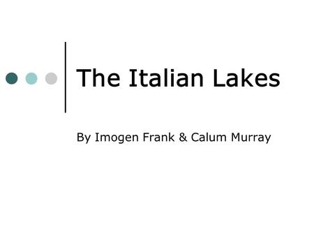 The Italian Lakes By Imogen Frank & Calum Murray.
