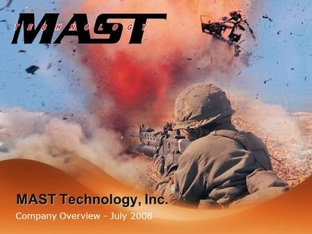 MAST Technology, Inc. Company Overview - July 2008.