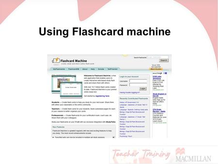 Using Flashcard machine. Go to www.flashcardmachine.com and log in.www.flashcardmachine.com Click on Create a new flashcard set as before and fill in.