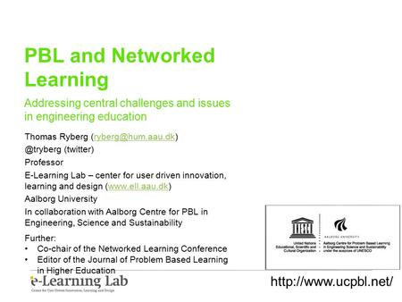 PBL and Networked Learning Addressing central challenges and issues in engineering education Thomas