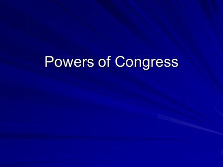 Powers of Congress. Powers of Congress continued Congress has the power to declare war Congress also deals with rules of naturalization. Naturalization.