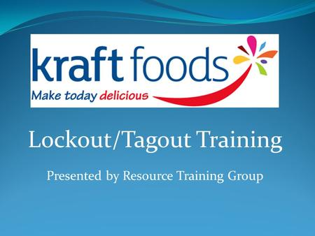 Lockout/Tagout Training Presented by Resource Training Group.