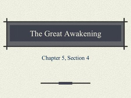 The Great Awakening Chapter 5, Section 4.